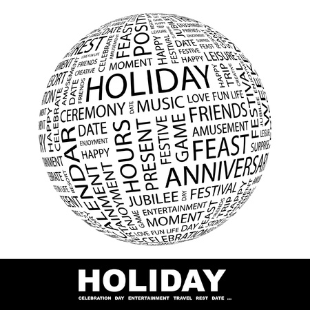 HOLIDAY. Globe with different association terms. Wordcloud vector illustration.   Vector