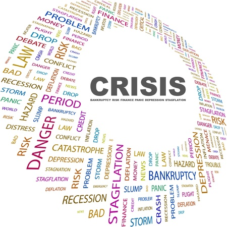 CRISIS. Word collage on white background. Vector illustration. Illustration with different association terms.    Vector