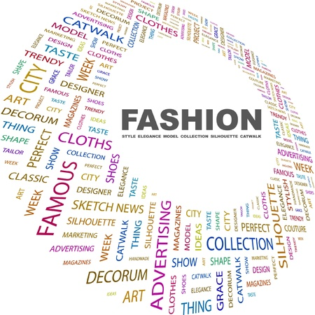 FASHION. Word collage on white background. Vector illustration. Illustration with different association terms.    Vector