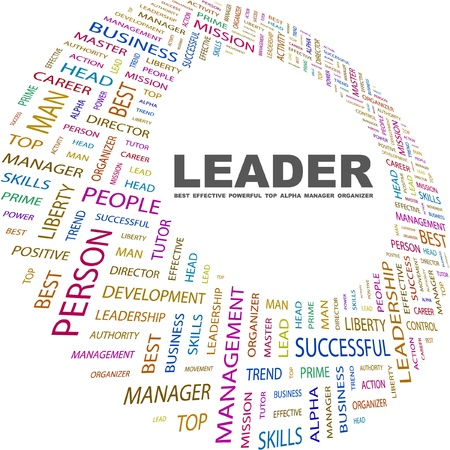 LEADER. Word collage on white background. Vector illustration. Illustration with different association terms.    Vector