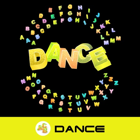 DANCE. Vector 3d illustration with colored alphabet.   Vector