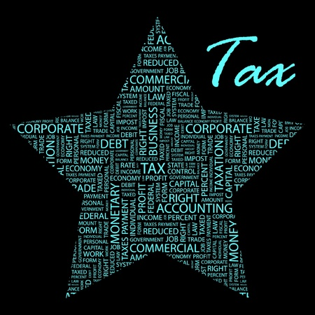 impost: TAX. Word collage on black background.