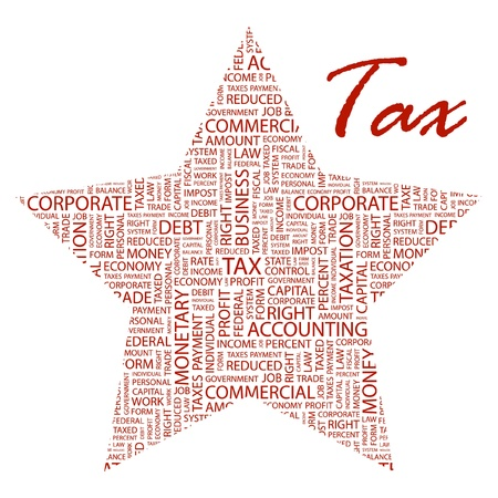 TAX. Word collage on white background. Vector illustration. Illustration with different association terms.    Vector