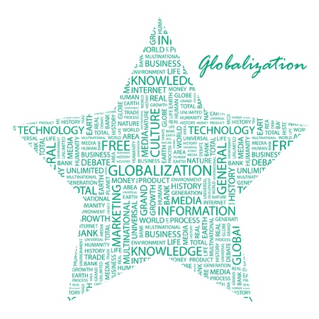 GLOBALIZATION. Word collage on white background. Vector illustration. Illustration with different association terms.    Vector