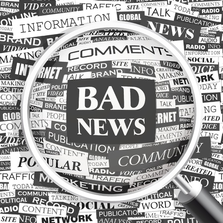 bad news: BAD NEWS  Word cloud illustration  Tag cloud concept collage  Vector illustration