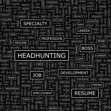 headhunter: HEADHUNTING  Word cloud concept illustration  Illustration