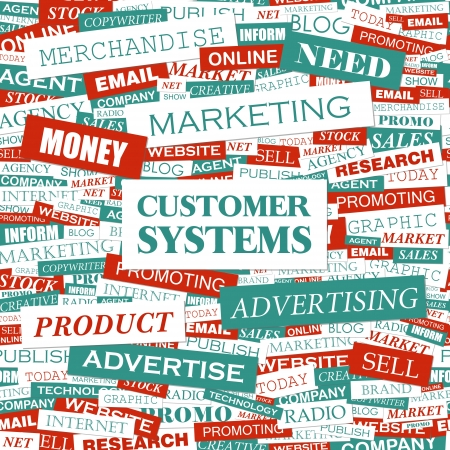 CUSTOMER SYSTEMS  Word cloud illustration  Tag cloud concept collage  Vector illustration  Vector
