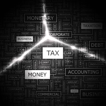 TAX  Concept vector illustration  Word cloud with related tags and terms  Graphic tag collection  Wordcloud collage  Vector
