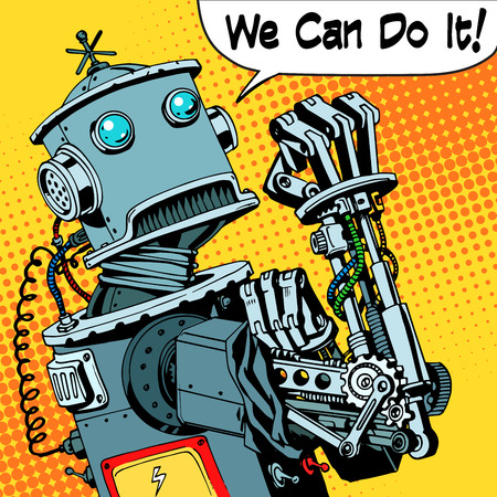 humor: The robot we can do it the protest power of the machine future. Technology robotics retro style pop art