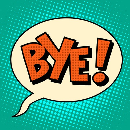 Goodbye bye comic bubble text pop art retro style