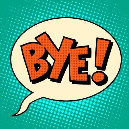 bye: Goodbye bye comic bubble text pop art retro style