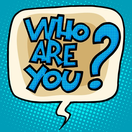 who: who are you to question bubble comic text pop art retro style Stock Photo
