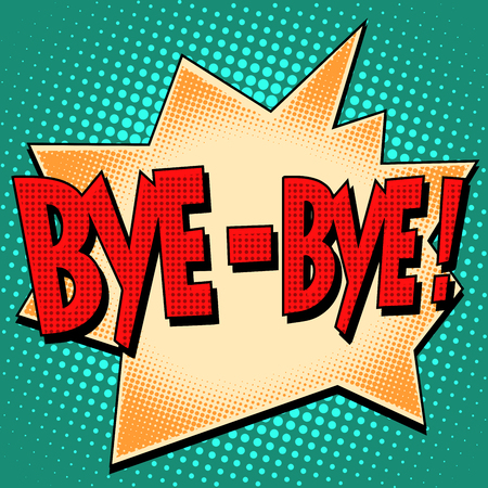 bye-bye comic bubble retro text pop art style. Farewell courtesy Иллюстрация