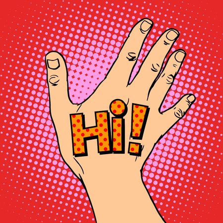 Human hand greeting hi pop art retro style. Friendship meeting acquaintance. A gesture of peace. Good intentions