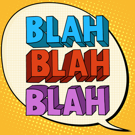 blah talk comic bubble text pop art retro style. Useless conversation. Empty speech Illustration