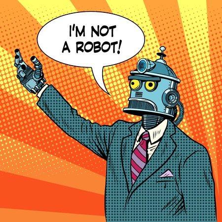 senator: robot leader politician pop art retro style. I am not a robot. The lies and deception. Political election candidate Illustration