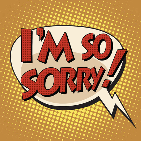 i am so sorry retro comic book style text pop art style. Retro inscription. Bubble speech dialogue Vettoriali