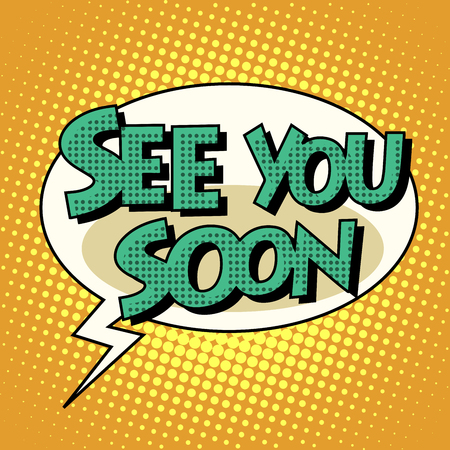 see: see you soon  comic bubble retro text. Pop art retro style. The speech of the character. Vector retro background