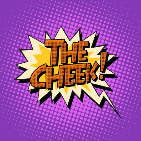 cheek: the cheek retro comic bubble text pop art retro style. Vector illustration of a retro background of halftone