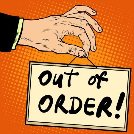 out of order: Hand holding a sign out of order pop art retro style. Advertising signs. Vector business concept Illustration