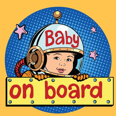 pioneer: baby on Board astronaut pop art retro style. Child passenger. Childhood and motherhood. Space and games. Attraction Illustration