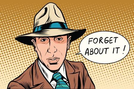 blackmail: forget about it retro mafia pop art retro vector. Male mafia boss. The Italian mafia Illustration