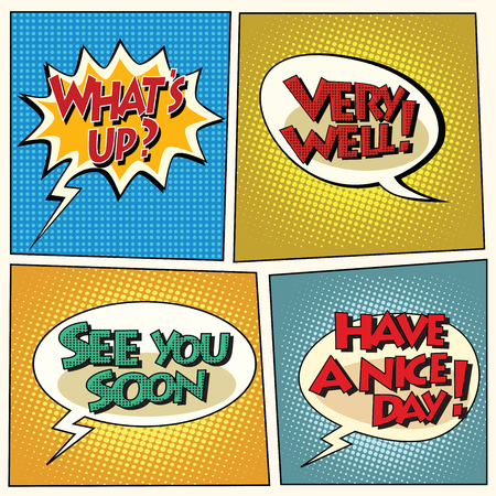 Set of retro comic bubbles pop art phrases vector. Wats up. Very well. See you soon. Have a nice day Vektorové ilustrace