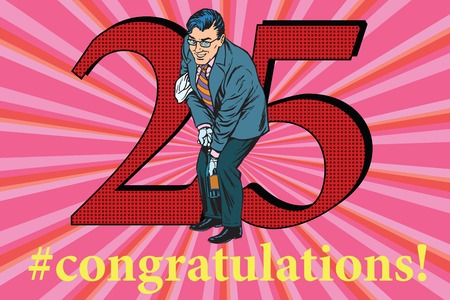 Congratulations to the 25 anniversary event celebration. Happy man opens a bottle of champagne. Vintage pop art retro vector illustration Illustration
