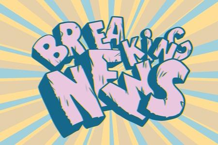 Breaking News old inscription. Faded text. Pop art retro vector illustration