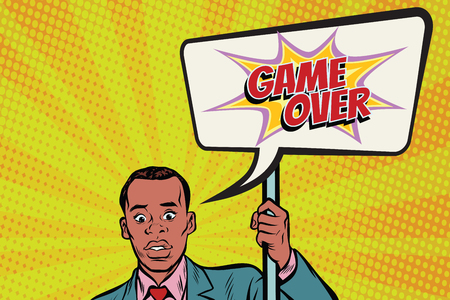 African protester businessman with a poster game over. Pop art retro vector illustration