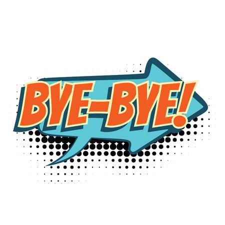bye comic word. Pop art retro vector illustration
