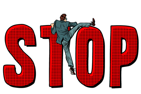 businessman man climbs on the word stop. Pop art retro vector illustration kitsch vintage