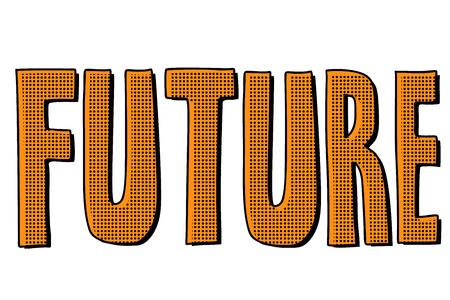 Future word, text inscription. Pop art retro vector illustration kitsch vintage Иллюстрация