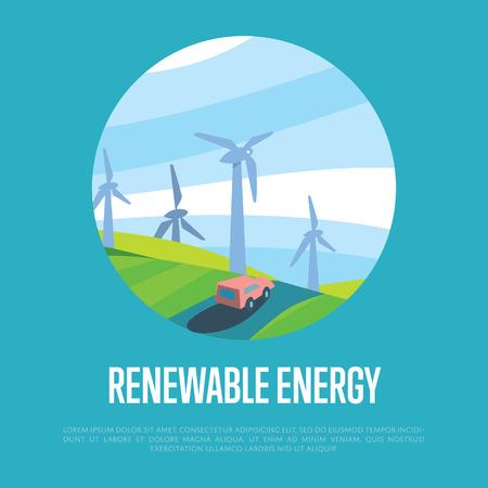 Renewable energy vector illustration. Car on road in windfarm landscape. Wind turbines in green field on background of blue wavy sky. Modern alternative energy generation. Eco poster.
