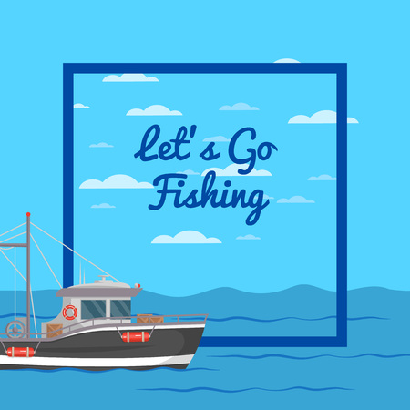 Lets go fishing poster with small ship 矢量图像