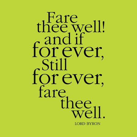 """""""Fare de put! En zo voor altijd, nog steeds tot in eeuwigheid, Vaarwel."""" Lord Byron"""