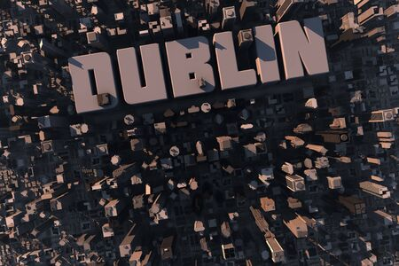 Top view of urban city in 3D with skyscrapers, buildings and name Dublin photo