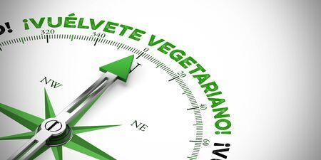 "Arrow of compass pointing to spanish slogan ""¡Vuélvete vegetariano!"" (go veggie!) (3D Rendering)"
