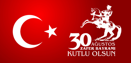 30 Agustos Zafer Bayrami. Translation: August 30 celebration of victory and the National Day in Turkey. Stock Vector - 87855782