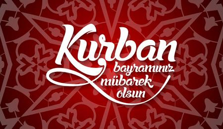 Kurban bayramininiz mubarek olsun. Translation from turkish: Happy Feast of the Sacrifice.