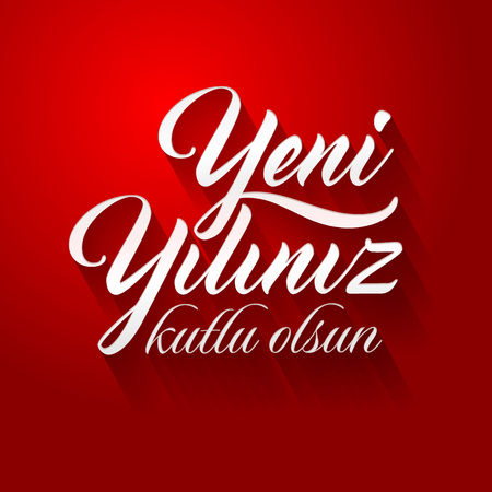 Yeni yiliniz kutlu olsun. Translation from Turkish: Happy New Year.
