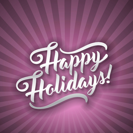 Happy Holidays. Holiday greeting beautiful lettering text vector illustration.