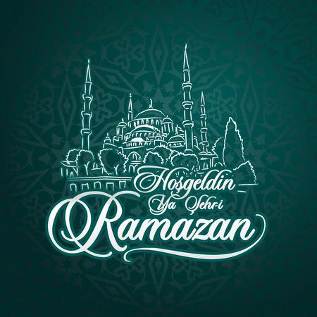 Hosgeldin ya sehri Ramazan. Traduction du turc: Accueillir le Ramadan.