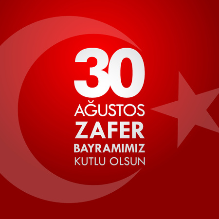 30 Agustos Zafer Bayrami. Translation: August 30 celebration of victory and the National Day in Turkey. Banco de Imagens - 104732019
