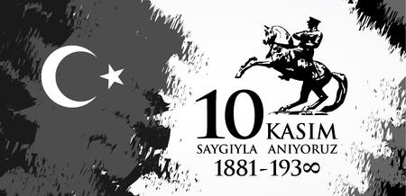 Saygilarla aniyoruz 10 kasim. Translation from Turkish. November 10, respect and remember..