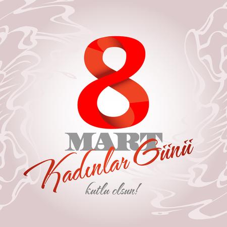 8 Mart Kadinlar gunu kutlu olsun. Translation turkish: March 8 happy womens day. Ilustração
