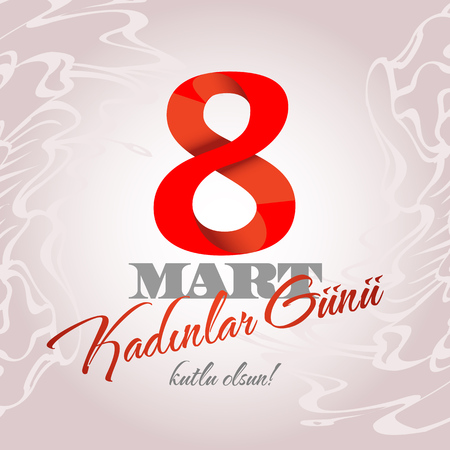 8 Mart Kadinlar gunu kutlu olsun. Translation turkish: March 8 happy womens day. Illustration