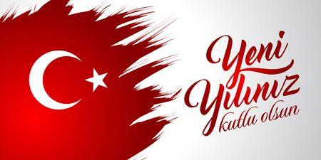 Yeni yiliniz kutlu olsun. Translation from Turkish: Happy New Year.