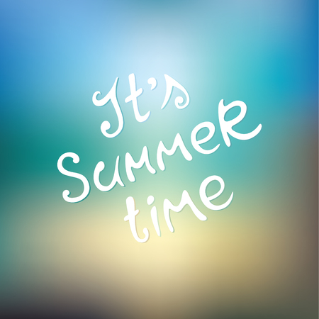 Graphic inscription It's Summer time! Vector illustration of a text on a blurred sunny marine background.