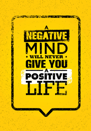 A Negative Mind Will Never Give You A Positive Life. Inspiring Creative Motivation Quote Template. Vector Typography Banner Design Concept On Grunge Texture Rough Background